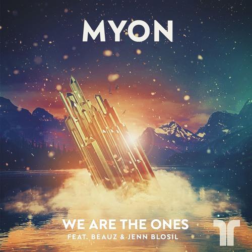Myon - We Are The Ones (feat Beauz & Jenn Blosil) [Thrive Music]