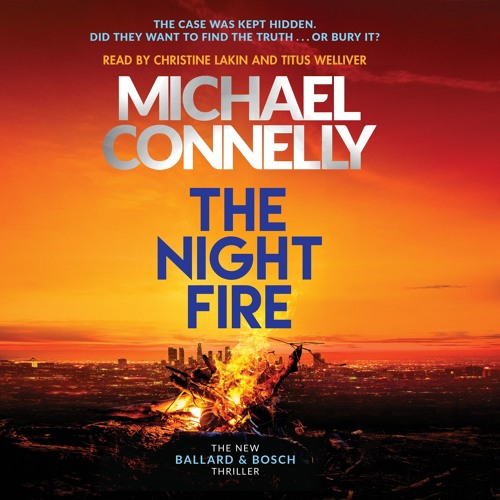 The Night Fire by Michael Connelly, read by Christine Lakin and Titus Welliver