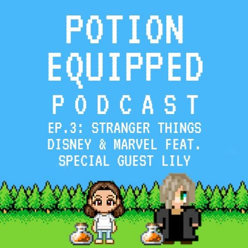 Episode 3 - Stranger Things, Disney & Marvel Feat. Special Guest Lily