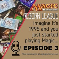 MtG Reborn League - Episode 3