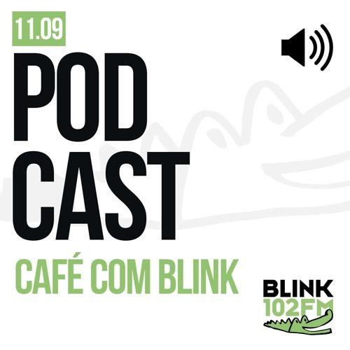 11/09 - CAFÉ COM BLINK - ENTREVISTA COM ANA CHRISTINA