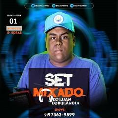 001 SET MIXADO DO DJ LUAN  [ DJ LUAN DO BQ ]