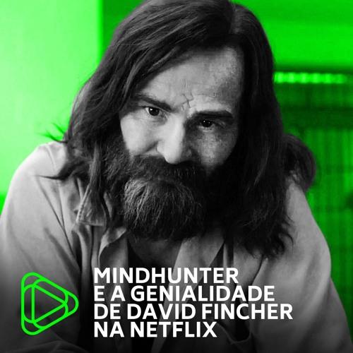 Mindhunter é a melhor série da Netflix? - Podcast Minha Série #19