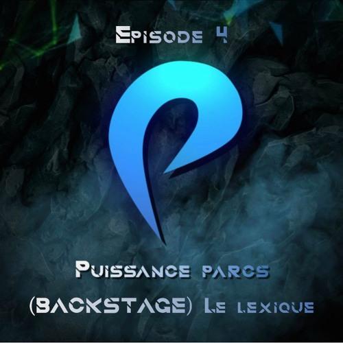 Episode 4 - (BACKSTAGE) Le Lexique