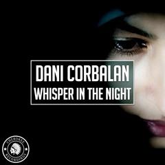 Dani Corbalan - Whisper In The Night (Radio Edit)