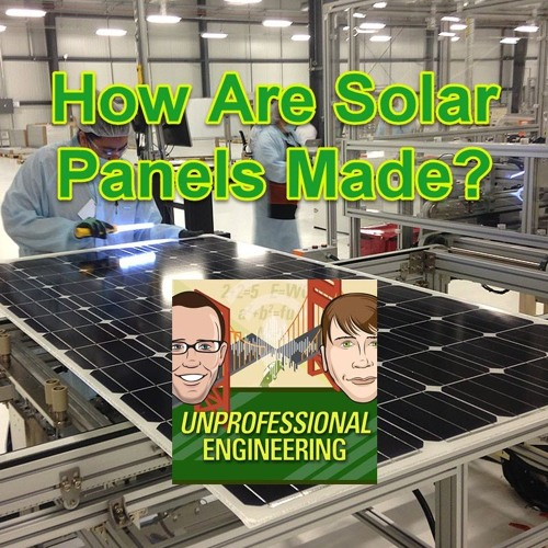 How Are Solar Panels Made? - Episode 159