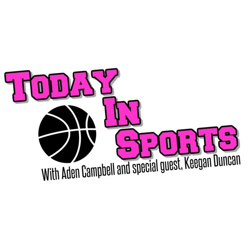 Today In Sports - Episode 1