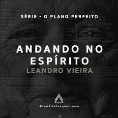 Andando no Espírito - Leandro Vieira [Série O Plano Perfeito - Romanos 8-16]