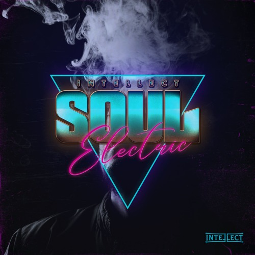 Intellect - Soul Electric (Feat. E. Smitty)