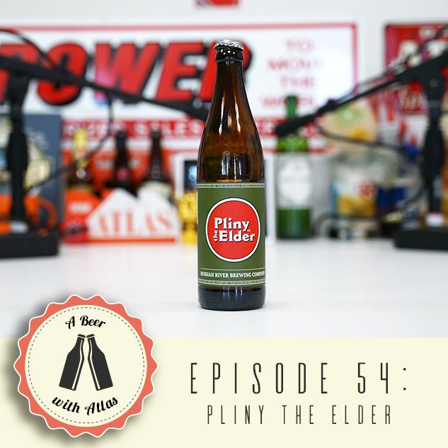 A Beer With Atlas #54 - Pliney The Elder