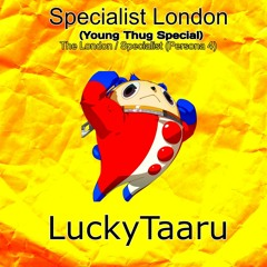 Specialist London (The London and Specialist [Persona 4]) (Young Thug Special)