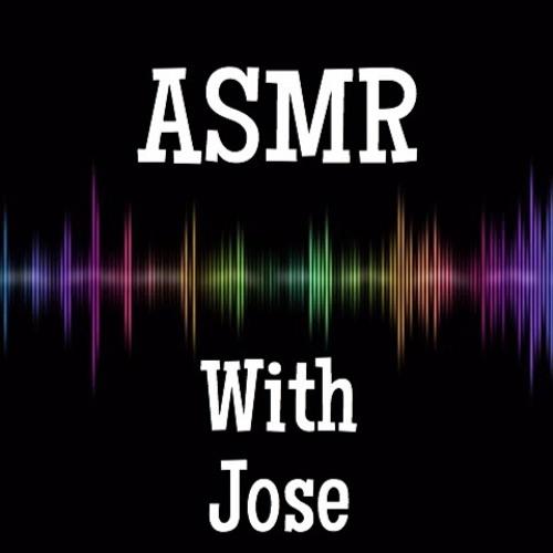 ASMR - WITH JOSE