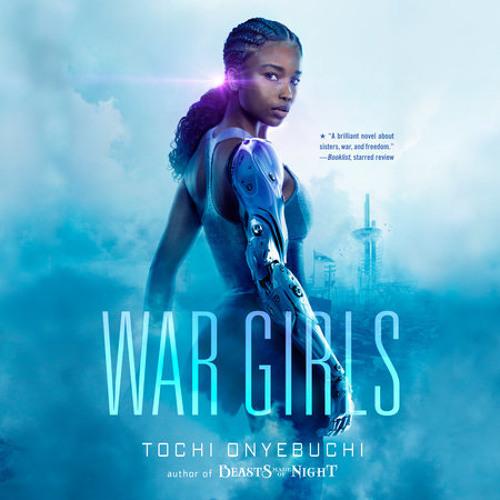 War Girls by Tochi Onyebuchi, read by Adepero Oduye