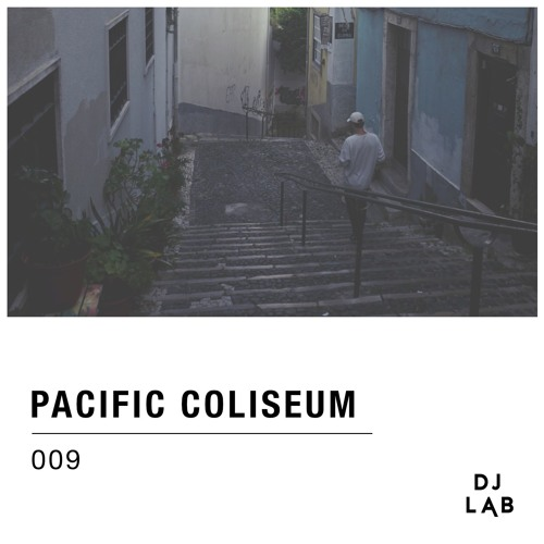 DJ LAB / 009 / Pacific Coliseum