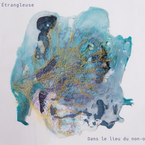 L'ÉTRANGLEUSE - Dans Le Lieu Du Non-Où