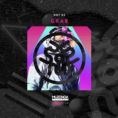 NOT US - Grab (Original Mix)