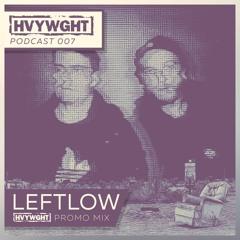 Leftlow - HVYWGHT LDN Promo Mix