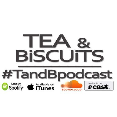 Don't call it a comeback | Tea & Biscuits the podcast ep. 100 ft. Ortis Deley
