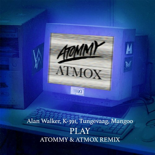 Alan Walker - Play (Atommy & Atmox Remix) [Free Download]