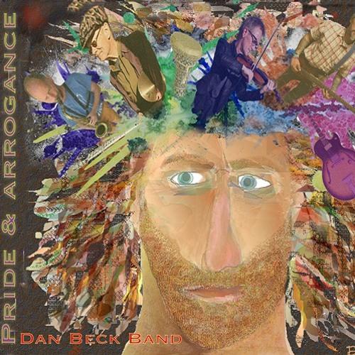 Dan Beck Band : Pride And Arrogance