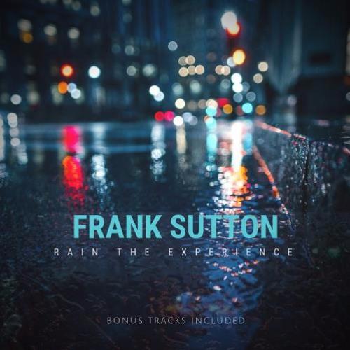 Frank Sutton : Rain The Experience