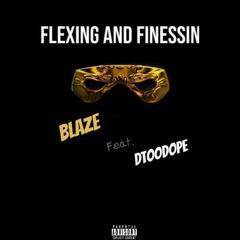 Flexing & Finessin Blaze Feat. Dtoodope