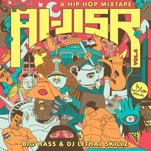 Al Jisr Mixtape Vol. IV (Big Hass & DJ Lethal SKillz)