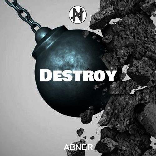 ABNER - Destroy