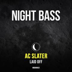 AC Slater - Laid Off