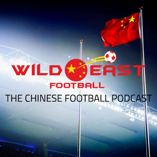 The Chinese Football Podcast | 13 September 2019 | FNR Football Nation Radio