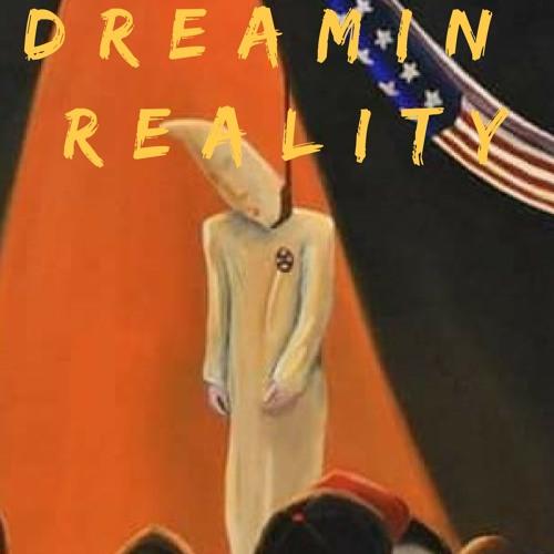 Dreamin Reality Ft. Tee Long