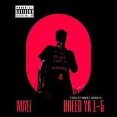 Woyez - Breed Ya 1-5