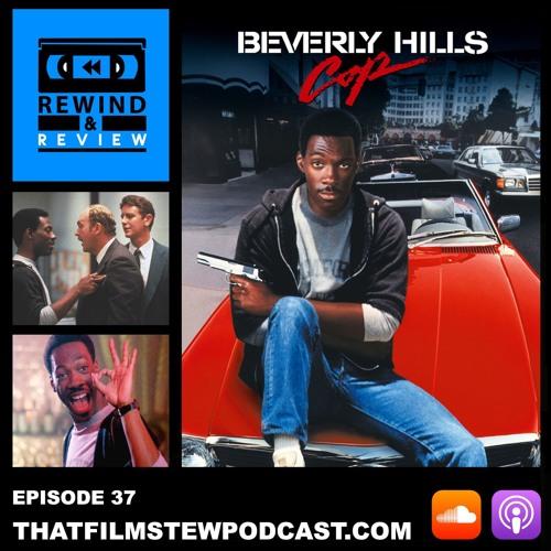 Rewind & Review Ep 37 - Beverly Hills Cop (1984)