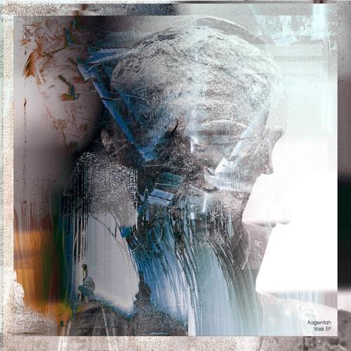 Aagentah // Vask EP (Preview Mix)