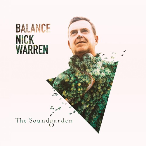 Nick Warren - Balance presents The Soundgarden [MIX PREVIEW EDIT]
