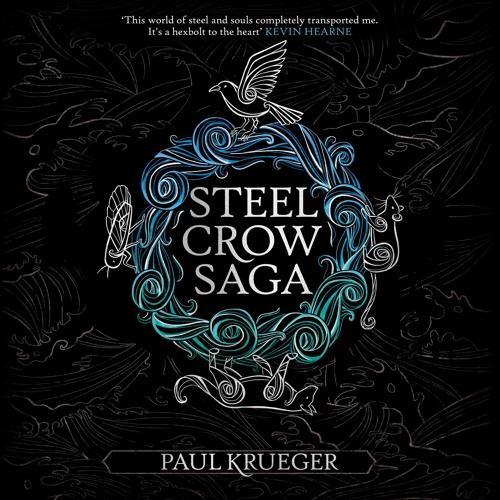 Steel Crow Saga by Paul Krueger, read by Kim Mai Guest