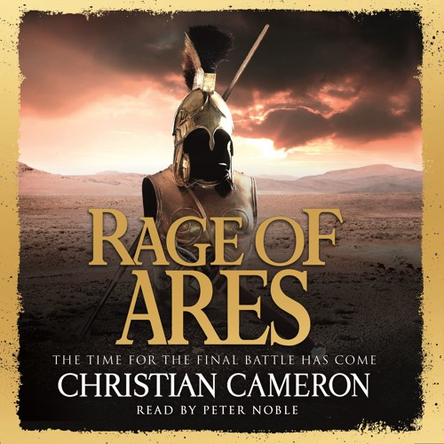 Rage of Ares by Christian Cameron, read by Peter Noble