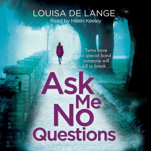 Ask Me No Questions by Louisa de Lange, read by Helen Keeley