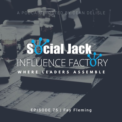 "Influence Factory - Episode 75: Fay Fleming - ""Personal Branding with Style"""