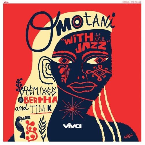 Omotani - With The Jazz (Bertha's Deep Grüv Remix) [snippet]