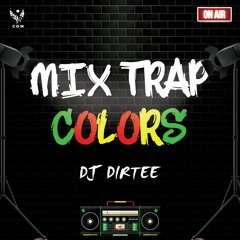 Dj Dirtee -Trap Colors Mix (Septembre)