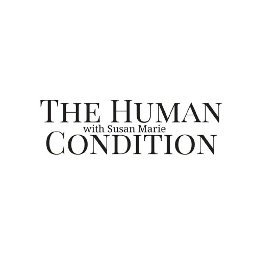 #22 The Human Condition with Susan Marie (What is an Empath? Types, Self-Care & Self-Test)