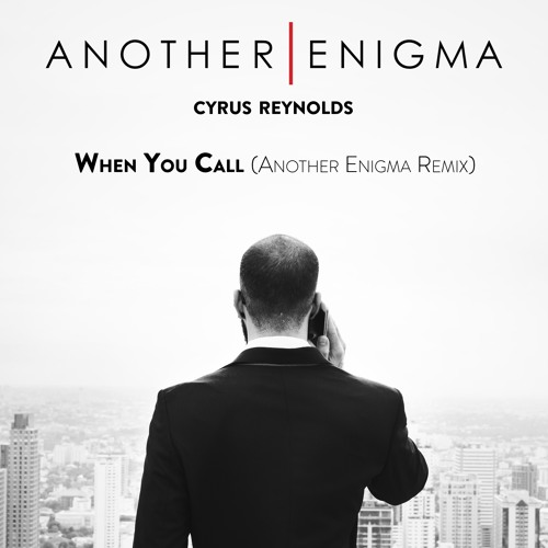 Cyrus Reynolds - When You Call (Another Enigma Remix)