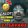 21 Savage A Lot Indian Remix Mp3