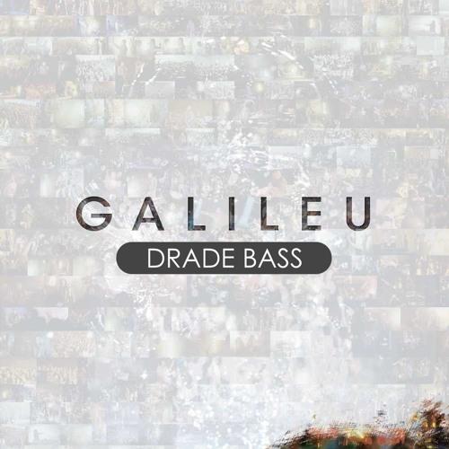 Drade Bass - Galileu