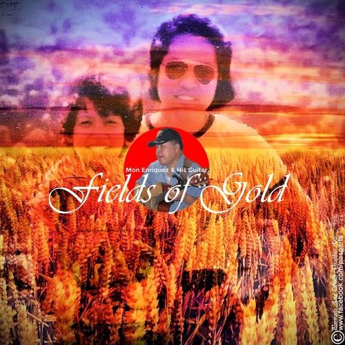 """""""Fields Of Gold"""" v2 (3:30') by Mon Enriquez"""
