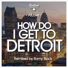 AtLows - How Do I Get To Detroit (Romy Black Remix)