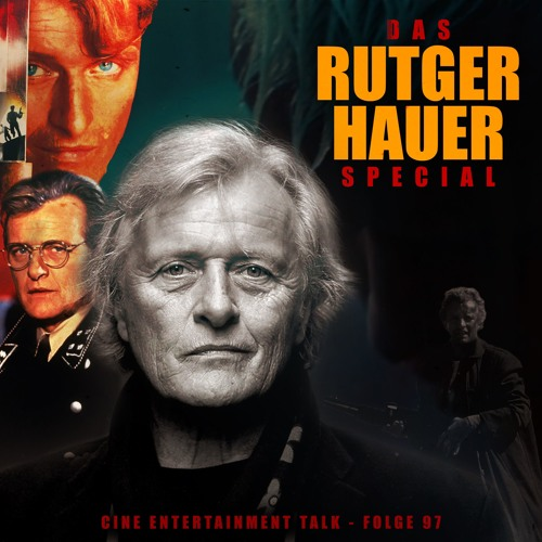 Folge 97 - Rutger Hauer-Tribut (Blade Runner, Hitcher, Blinde Wut, Spetters, Jugger...)
