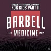 Episode #66: Resistance Training For Kids Part II w/ Dr. Derek Miles