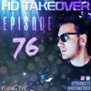 Download Young Tye Presents - HD Takeover Radio 76 Mp3